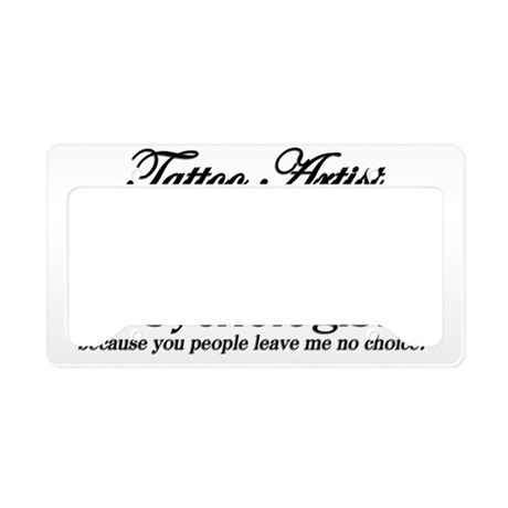 Tattoo artist by choice ps license plate holder by admin for Tattoo artist license