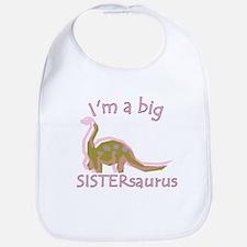 I'm a Big Sistersaurus Bib