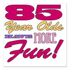 "Fun 85th Birthday Gifts Square Car Magnet 3"" x 3"""