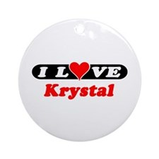 I Love Krystal Ornament (Round)