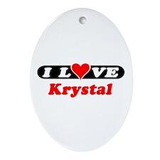 I Love Krystal Oval Ornament