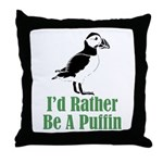 Rather Be A Puffin Throw Pillow
