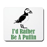 Rather Be A Puffin Mousepad