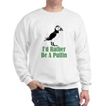 Rather Be A Puffin Sweatshirt