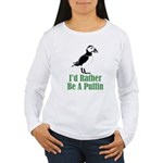 Rather Be A Puffin Women's Long Sleeve T-Shirt