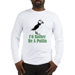 Rather Be A Puffin Long Sleeve T-Shirt