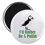 Rather Be A Puffin Magnet
