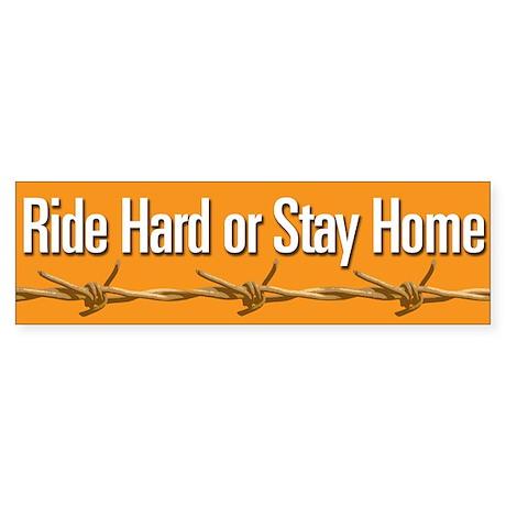 RIDE HARD Bumper Sticker