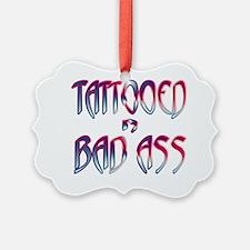 Tattooed N Bad Ass Ornament