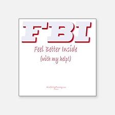 "FBI_FeelBetterInside Square Sticker 3"" x 3"""