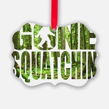 Gone Squatchin *Special Deep Fore Ornament
