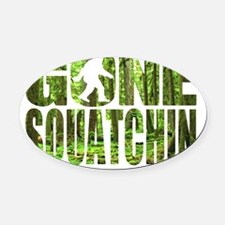 Gone Squatchin *Special Deep Fores Oval Car Magnet