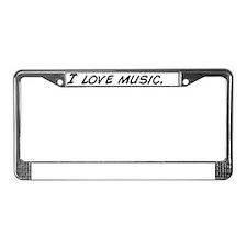 I love music. License Plate Frame