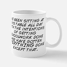I've been sitting at this table al Mug