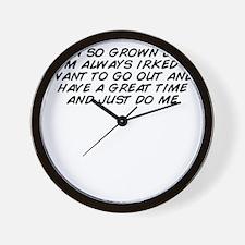 I'm so grown but I'm always i Wall Clock