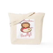 Finally a Grandma! Tote Bag