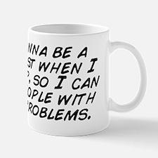 I'm gonna be a therapist when I gr Mug