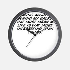 Talking about me behind my back? That m Wall Clock
