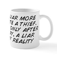 i hate a liar more then i hate a thief. Mug