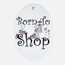 Born to Shop Oval Ornament