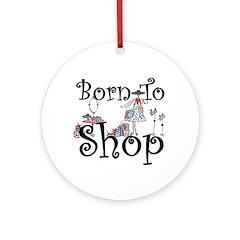 Born to Shop Ornament (Round)
