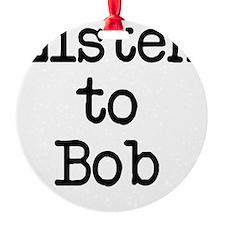 Listen to Bob Ornament