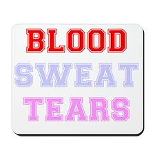 BLOOD SWEAT TEARS Mousepad