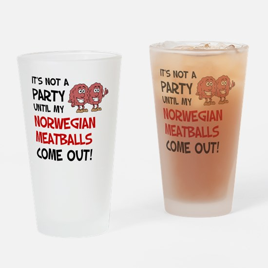Not A Party Until Norwegian Meatbal Drinking Glass