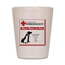 In Case of Emergency: Pet Rescue Sticke Shot Glass