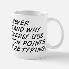 I'll never understand why people o Mug