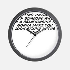 Getting involved with someone who' Wall Clock