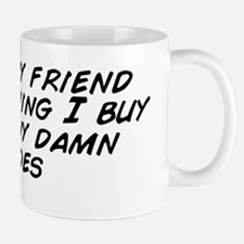 I told my friend this morning I buy too Mug