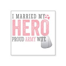 "I Married my Hero Square Sticker 3"" x 3"""