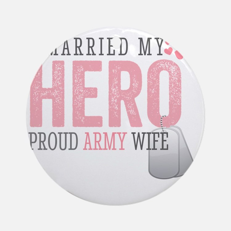 I Married my Hero Round Ornament