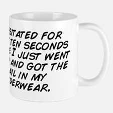 I hesitated for about ten seconds befor Mug