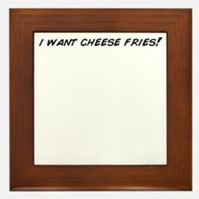 i want cheese fries! Framed Tile
