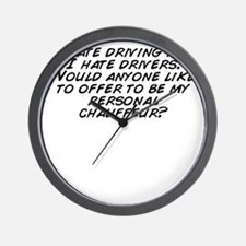 I hate driving and I hate drivers. Woul Wall Clock