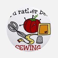 Rather Be Sewing Round Ornament