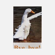 Bye, Bye Duck Rectangle Magnet