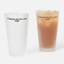 I wanna go to a hot tub! Drinking Glass