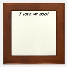 I love my boo! Framed Tile