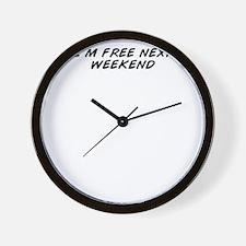 I'm free next weekend ? Wall Clock