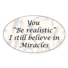 I believe in Miracles Oval Decal