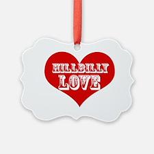 Hillbilly LOVE Ornament