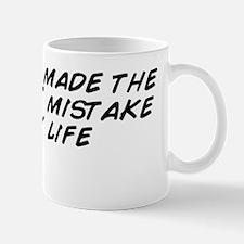 I think I made the BIGGEST mistake of m Mug