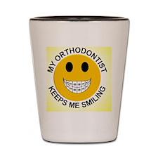 My Orthodontist Keeps Me Smiling / Brac Shot Glass
