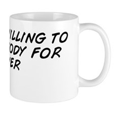 I'm now willing to sell my body fo Mug