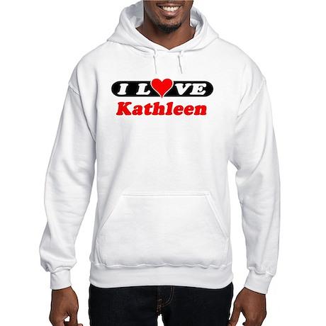 I Love Kathleen Hooded Sweatshirt