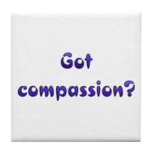 Got Compassion Tile Coaster