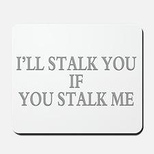 Stalking humor Mousepad